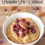 10-Minute Pumpkin Pie Oatmeal